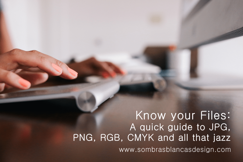 Know your files: A quick guide to JPG, PNG, RGB, CMYK and all that